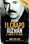 Joaqun El Chapo Guzmn El Varn De La Droga