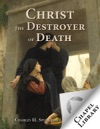 Christ The Destroyer Of Death