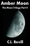Amber Moon Moon Trilogy Part II