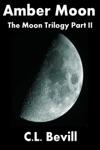 Amber Moon Moon Trilogy Part II