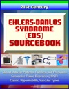 21st Century Ehlers-Danlos Syndrome EDS Sourcebook Clinical Data For Patients Families And Physicians - Connective Tissue Disorders HDCT Classic Hypermobility Vascular Types