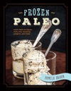 Frozen Paleo Dairy-Free Ice Cream Pops Pies Granitas Sorbets And More