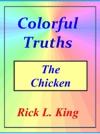 Colorful Truths The Chicken