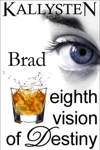 Eighth Vision Of Destiny Brad