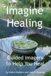 Imagine Healing Using Guided Imagery To Help You Heal