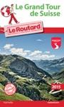 Guide Du Routard Le Grand Tour De Suisse