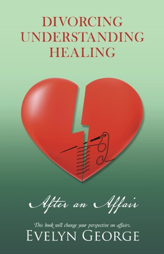 DIVORCING UNDERSTANDING HEALING After an Affair