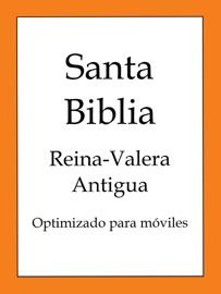 SANTA BIBLIA, REINA-VALERA ANTIGUA