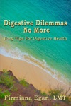 Digestive Dilemmas No More Easy Tips For Digestive Health