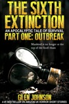 The Sixth Extinction An Apocalyptic Tale Of Survival Part One  Outbreak