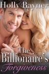 The Billionaires Forgiveness A Sweet Billionaire Romance