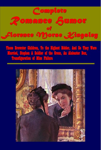 Complete Romance Humor of Florence Morse Kingsley