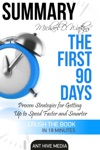 Michael D Watkins The First 90 Days Proven Strategies For Getting Up To Speed Faster And Smarter Summary