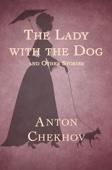 Антон Павлович Чехов - The Lady with the Dog  artwork