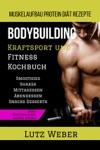 Bodybuilding Kraftsport Und Fitness Kochbuch Muskelaufbau Protein Dit Rezepte
