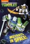 Mutants In Space Teenage Mutant Ninja Turtles