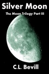 Silver Moon Moon Trilogy Part III