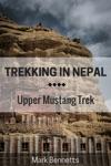 Trekking In Nepal Upper Mustang