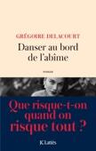 Grégoire Delacourt - Danser au bord de l'abîme illustration