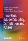 Two-Fluid Model Stability Simulation And Chaos