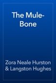 Zora Neale Hurston & Langston Hughes - The Mule-Bone  artwork