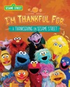 Im Thankful For A Thanksgiving On Sesame Street