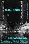 Tampa Florida Italian And Cuban Mafia Gambling And Political Corruption