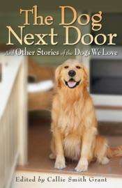 The Dog Next Door - Callie Smith Grant Book
