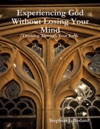Experiencing God Without Losing Your Mind