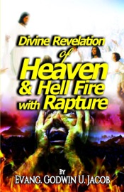 DIVINE REVELATION OF: HEAVEN AND HELL FIRE WITH RAPTURE