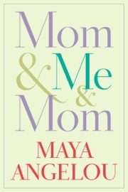 Mom & Me & Mom - Maya Angelou Book