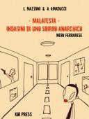 Malatesta - Indagini di uno sbirro anarchico (Vol.1)