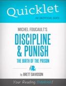 Quicklet on Michel Foucault's Discipline & Punish: The Birth of the Prison