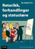 Hans-Ivar Kristiansen - Retorikk, forhandling og statuslære. En miniatyr artwork