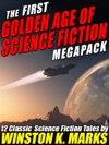 The First Golden Age Of Science Fiction Megapack Winston K  Marks