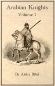 Arabian Knights: Volume 1