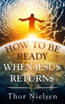 How To Be Ready When Jesus Returns