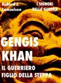 Gengis Khan: il guerriero figlio della steppa