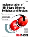 Implementation Of IBM J-type Ethernet Switches And Routers