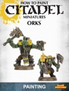 How To Paint Citadel Miniatures Orks