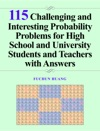 115 Challenging And Interesting Probability Problems For High School And University Students And Teachers With Answers