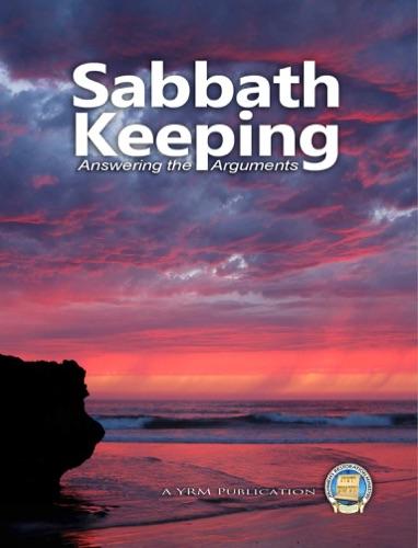 Sabbath Keeping Answering the Arguments