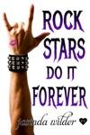 Rock Stars Do It Forever