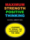Maximum Strength Positive Thinking