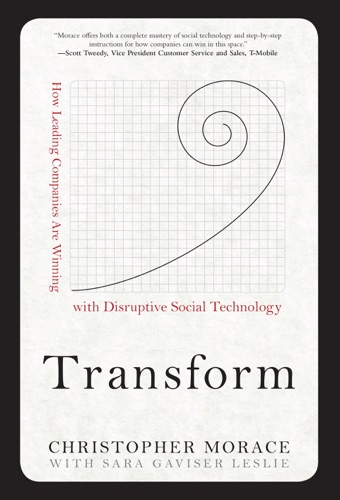 Transform How Leading Companies are Winning with Disruptive Social Technology