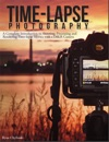 Time-lapse Photography A Complete Introduction To Shooting Processing And Rendering Timelapse Movies With A DSLR Camera