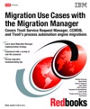 Migration Use Cases With The Migration Manager