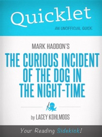 QUICKLET ON MARK HADDONS THE CURIOUS INCIDENT OF THE DOG IN THE NIGHT-TIME