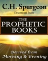 CH Spurgeon Devotions From The Prophetic Books Of The Bible