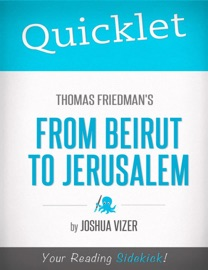 QUICKLET ON THOMAS FRIEDMANS FROM BEIRUT TO JERUSALEM